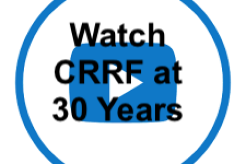 Watch CRRF at 30 Years